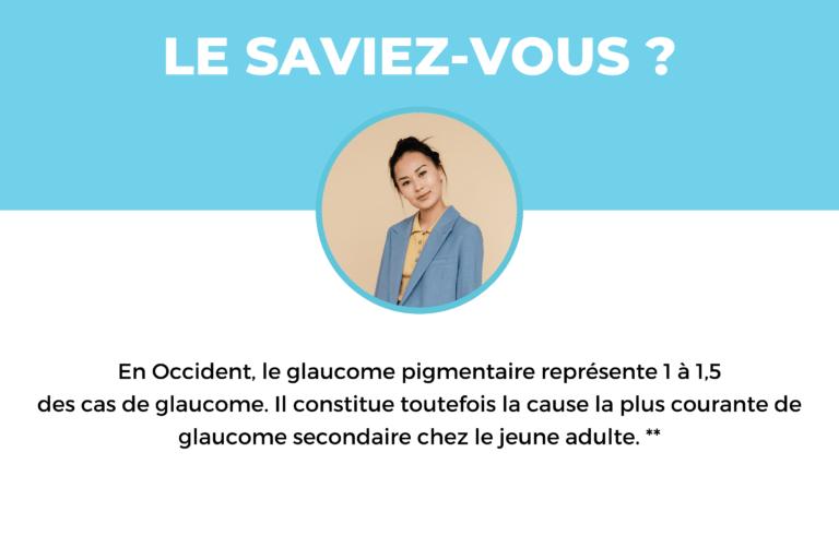 Le saviez-vous ? En Occident, le GP représente 1 à 1,5 des cas de glaucome. Il constitue toutefois la cause la plus courante de glaucome secondaire chez le jeune adulte. **